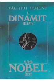 A dinamit regénye - Vághidi Ferenc - Régikönyvek