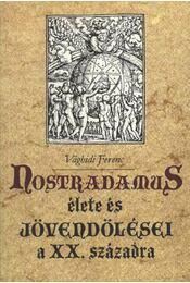Nostradamus élete és jövendölései a XX. századra - Vághidi Ferenc - Régikönyvek