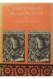 Történelmi olvasókönyv V. - Vágó Mária, Vértes Róbert - Régikönyvek