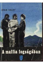 A maffia fogságában - Valley, Leslie - Régikönyvek