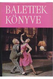 Balettek könyve - Vályi Rózsi, Szenthegyi István, Csizmadia György - Régikönyvek
