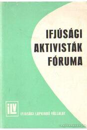 Ifjúsági aktivisták fóruma - Vámos György, Kőhalmi Ferenc, Borbély Sándor - Régikönyvek
