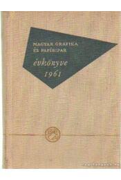 Magyar Grafika és Papíripar évkönyve 1961. - Vámos György, Vértes Jenő, Szántó Tibor - Régikönyvek