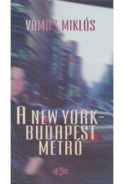 A New York-Budapest metró - Vámos Miklós - Régikönyvek