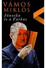Jánoska és a Farkas - Vámos Miklós - Régikönyvek