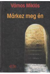 Márkez meg én - Vámos Miklós - Régikönyvek
