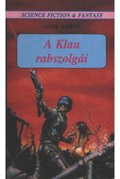 A Klau rabszolgái - Vance, Jack - Régikönyvek