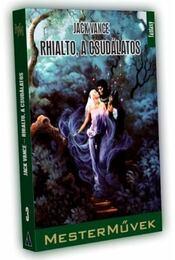 Rhialto, a Csudálatos - Vance, Jack - Régikönyvek