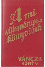 A mi süteményeskönyvünk - Váncza József - Régikönyvek