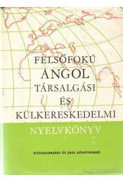 Felsőfokú angol társalgási és külkereskedelmi nyelvkönyv - Vándorné Murvai Márta, Zerkowitz Judit, Kertész Tibor - Régikönyvek