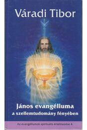 János evangéliuma a szellemtudomány fényében (dedikált) - Váradi Tibor - Régikönyvek