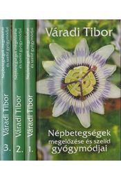 Népbetegségek megelőzése és szelíd gyógymódjai I-III. - Váradi Tibor - Régikönyvek