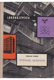 Tetőfedés, szigetelés - Váradi Tibor - Régikönyvek