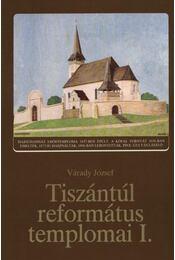 Tiszántúl református templomai I-II. kötet - Várady József - Régikönyvek