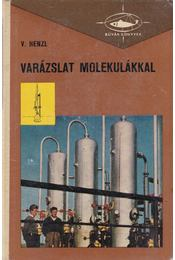 Varázslat molekulákkal - Vladimír Henzl - Régikönyvek