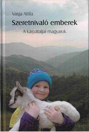 Szeretnivaló emberek - Varga Attila - Régikönyvek