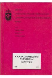 Előadások a jogi gondolkodás paradigmáiról - Varga Csaba - Régikönyvek