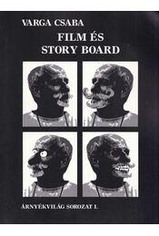 Film és story board - Varga Csaba - Régikönyvek