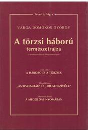 A törzsi háború természetrajza - Varga Domokos György - Régikönyvek
