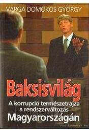 Baksisvilág - Varga Domokos György - Régikönyvek