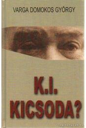 K.I. kicsoda? - Varga Domokos György - Régikönyvek