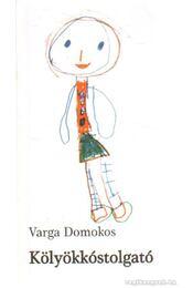 Kölyökkóstolgató - Varga Domokos - Régikönyvek