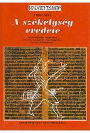 A székelység eredete - Varga Géza - Régikönyvek