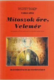Mítoszok őre, Velemér - Varga Géza - Régikönyvek