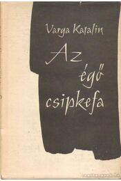 Az égő csipkefa - Varga Katalin - Régikönyvek