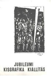 Jubileumi kisgrafika kiállítás - Varga Nándor Lajos - Régikönyvek