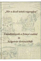 """""""Hír a dicső tettek ragyogása"""" - Varga Szabolcs - Régikönyvek"""