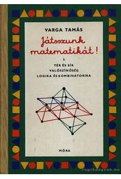 Játsszunk matematikát! 2. - Varga Tamás - Régikönyvek