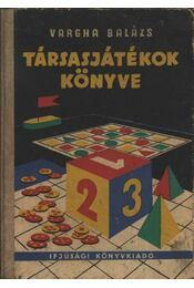 Társasjátékok könyve - Vargha Balázs - Régikönyvek