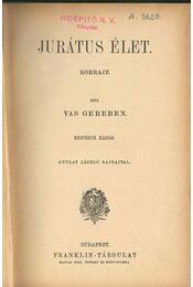 Jurátus élet; Két szomszéd; Az öreg Schnellerné - Vas Gereben - Régikönyvek