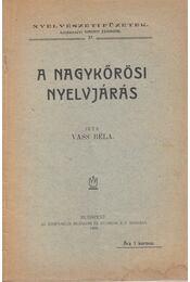 A nagykőrösi nyelvjárás - Vass Béla - Régikönyvek