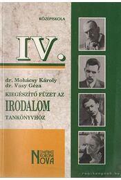 Kiegészítő füzet az Irodalom tankönyvhöz IV. - Vasy Géza, Dr. Mohácsy Károly - Régikönyvek