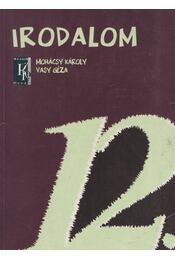 Irodalom 12. - Vasy Géza, Mohácsy Károly - Régikönyvek