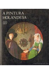 A Pintura Holandesa - Végh János - Régikönyvek