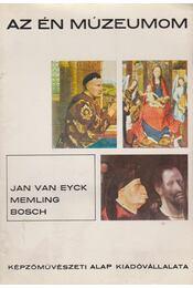Jan Van Eyck, Memling, Bosch - Végh János - Régikönyvek