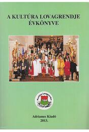 A kultúra lovagrendje évkönyve 2013 - Végh József - Régikönyvek