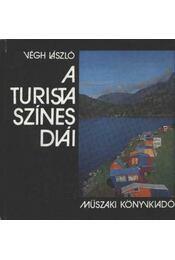 A turista színes diái - Végh László - Régikönyvek
