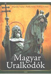 Magyar uralkodók - Velkey Ferenc, Pálffy Géza, Nógrády Árpád - Régikönyvek