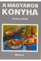 A magyaros konyha - Venesz József - Régikönyvek