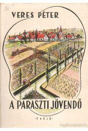A paraszti jövendő - Veres Péter - Régikönyvek
