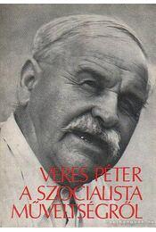 A szocialista műveltségről - Veres Péter - Régikönyvek