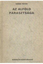 Az Alföld parasztsága - Veres Péter - Régikönyvek