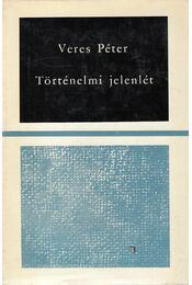Történelmi jelenlét - Veres Péter - Régikönyvek