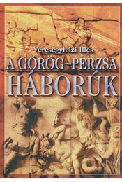A görög-perzsa háborúk - Veresegyházi Illés - Régikönyvek