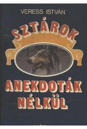 Sztárok anekdoták nélkül - Veress István - Régikönyvek