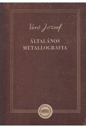 Általános metallografia I. - Verő József - Régikönyvek